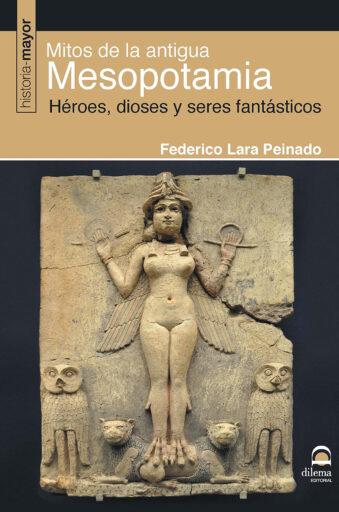 Mitos De La Antigua Mesopotamia: Héroes, dioses y seres fantásticos