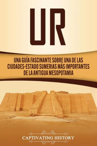 UR: la ciudad más importante de sumeria - Captivating History